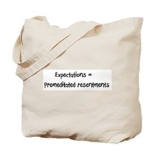 Expectations=Premeditated Res Tote Bag