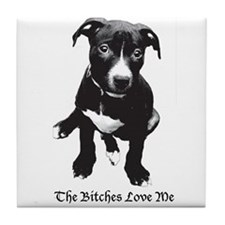 The Bitches Love Me Tile Coaster