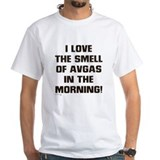 LOVE THE SMELL OF AV GAS IN T Shirt