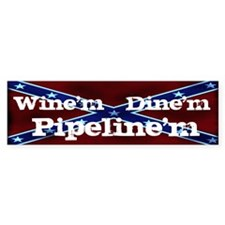 Wine'm Dine'm Pipeline'm 3 Bumper Bumper Stickers