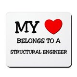 My Heart Belongs To A STRUCTURAL ENGINEER Mousepad