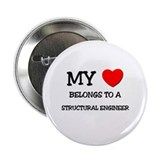 "My Heart Belongs To A STRUCTURAL ENGINEER 2.25"" Bu"