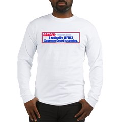 Leftist Supreme Court Long Sleeve T-Shirt