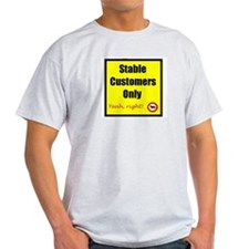 Stable Customers Only - T-Shirt