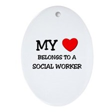 My Heart Belongs To A SOCIAL WORKER Ornament (Oval
