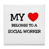 My Heart Belongs To A SOCIAL WORKER Tile Coaster