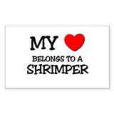 My Heart Belongs To A SHRIMPER Rectangle Decal