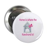 Home is where the Keeshond is Button