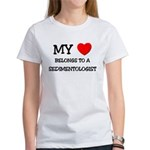 My Heart Belongs To A SEDIMENTOLOGIST Women's T-Sh