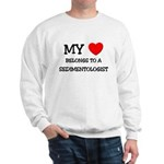My Heart Belongs To A SEDIMENTOLOGIST Sweatshirt