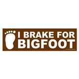 I Brake For Bigfoot Brown (sticker)