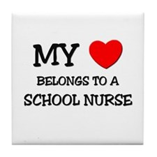 My Heart Belongs To A SCHOOL NURSE Tile Coaster