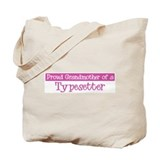 Grandmother of a Typesetter Tote Bag