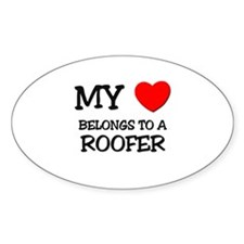My Heart Belongs To A ROOFER Oval Decal