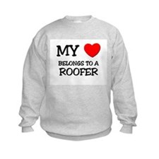 My Heart Belongs To A ROOFER Sweatshirt
