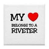 My Heart Belongs To A RIVETER Tile Coaster