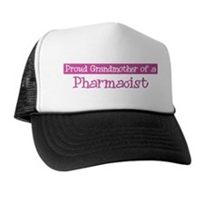 Grandmother of a Pharmacist Trucker Hat