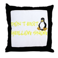DON'T EAT YELLOW SNOW! Throw Pillow