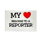 My Heart Belongs To A REPORTER Rectangle Magnet
