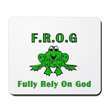 F.R.O.G. - Fully Rely on God Mousepad