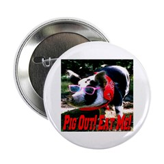 """Pig Out! Eat Me! 2.25"""" Button (100 pack)"""