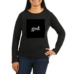 god Women's Long Sleeve Dark T-Shirt