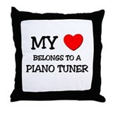 My Heart Belongs To A PIANO TUNER Throw Pillow