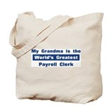 Grandma is Greatest Payroll C Tote Bag