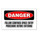 Danger: Follow Confined Space Entry Procedure