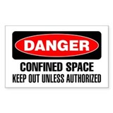 Danger: Confined Space Keep Out Unless Authorized