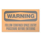 Warning: Follow Confined Space Entry Procedure