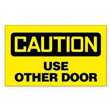 Caution: Use Other Door Decal