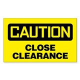 Caution: Close Clearance Bumper Stickers