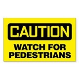 Caution: Watch For Pedestrians Decal
