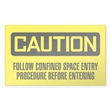Caution: Follow Confined Space Entry Procedure