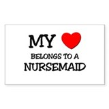 My Heart Belongs To A NURSEMAID Decal