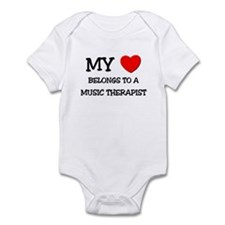 My Heart Belongs To A MUSIC THERAPIST Infant Bodys