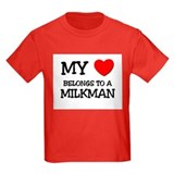 My Heart Belongs To A MILKMAN T