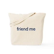 Friend Me Tote Bag