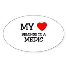 My Heart Belongs To A MEDIC Oval Decal