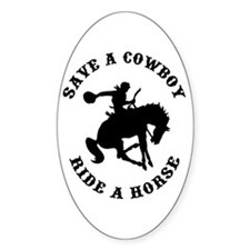 Save a Cowboy Ride a Horse Oval Decal