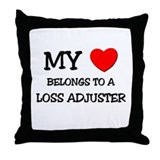 My Heart Belongs To A LOSS ADJUSTER Throw Pillow