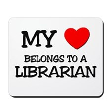 My Heart Belongs To A LIBRARIAN Mousepad