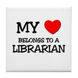 My Heart Belongs To A LIBRARIAN Tile Coaster