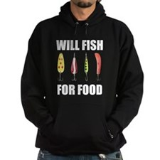 Will Fish For Food Hoodie