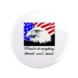 "Proud to be everything libera 3.5"" Button (100 pac"