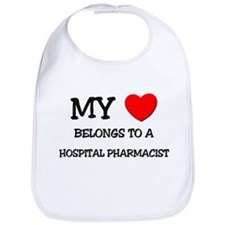 My Heart Belongs To A HOSPITAL PHARMACIST Bib