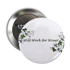 "Will Work for Wine 2.25"" Button (10 pack)"