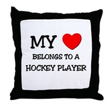 My Heart Belongs To A HOCKEY PLAYER Throw Pillow