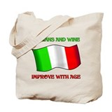 Italians and Wine Improve With Age Tote Bag
